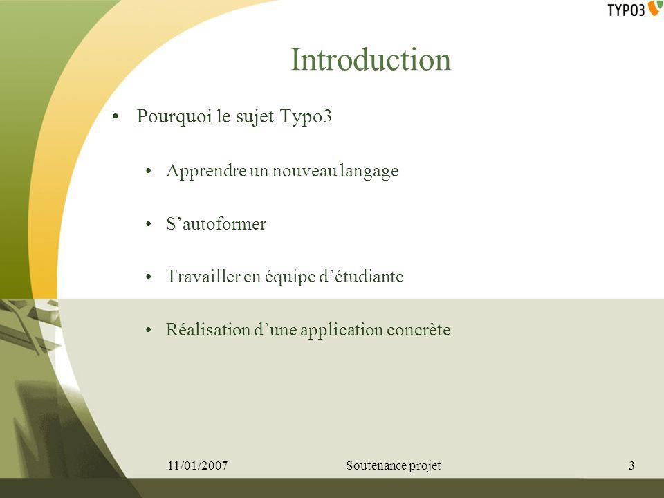 Introduction Pourquoi le sujet Typo3 Apprendre un nouveau langage Sautoformer Travailler en équipe détudiante Réalisation dune application concrète 11