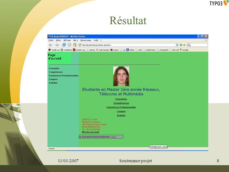 Résultat 11/01/20078Soutenance projet