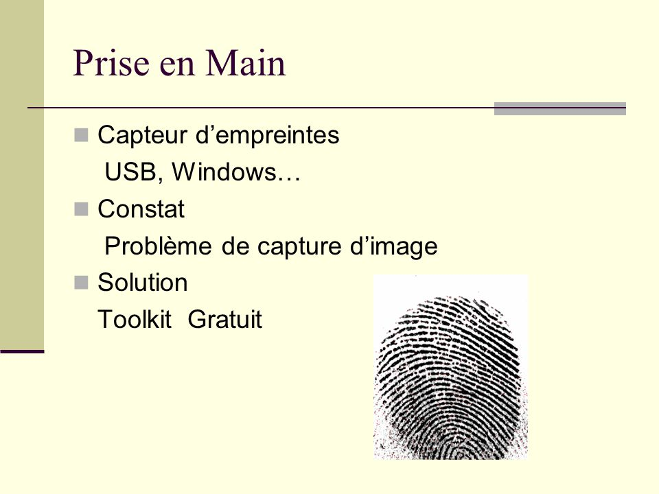 Prise en Main Capteur dempreintes USB, Windows… Constat Problème de capture dimage Solution Toolkit Gratuit