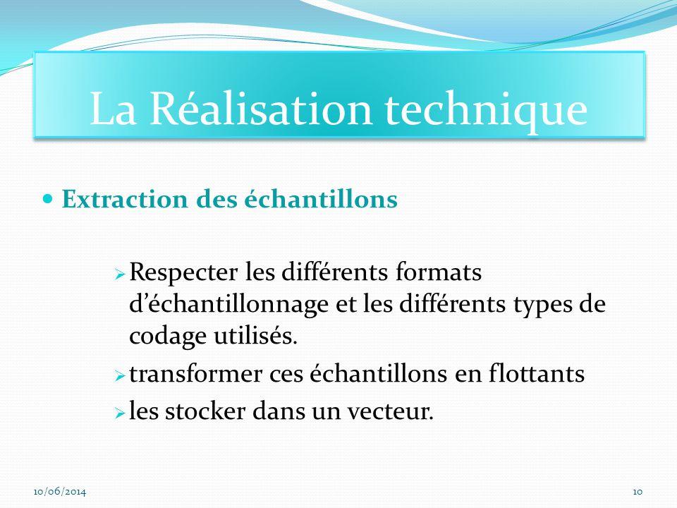 Extraction des échantillons Respecter les différents formats déchantillonnage et les différents types de codage utilisés. transformer ces échantillons