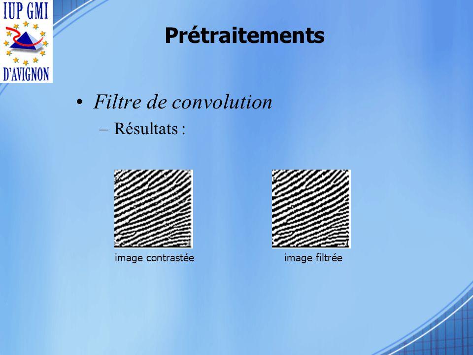Prétraitements Filtre de convolution –Résultats : image contrastéeimage filtrée