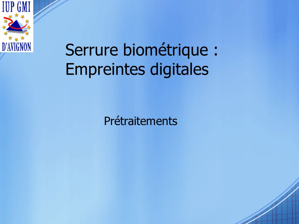 Serrure biométrique : Empreintes digitales Prétraitements