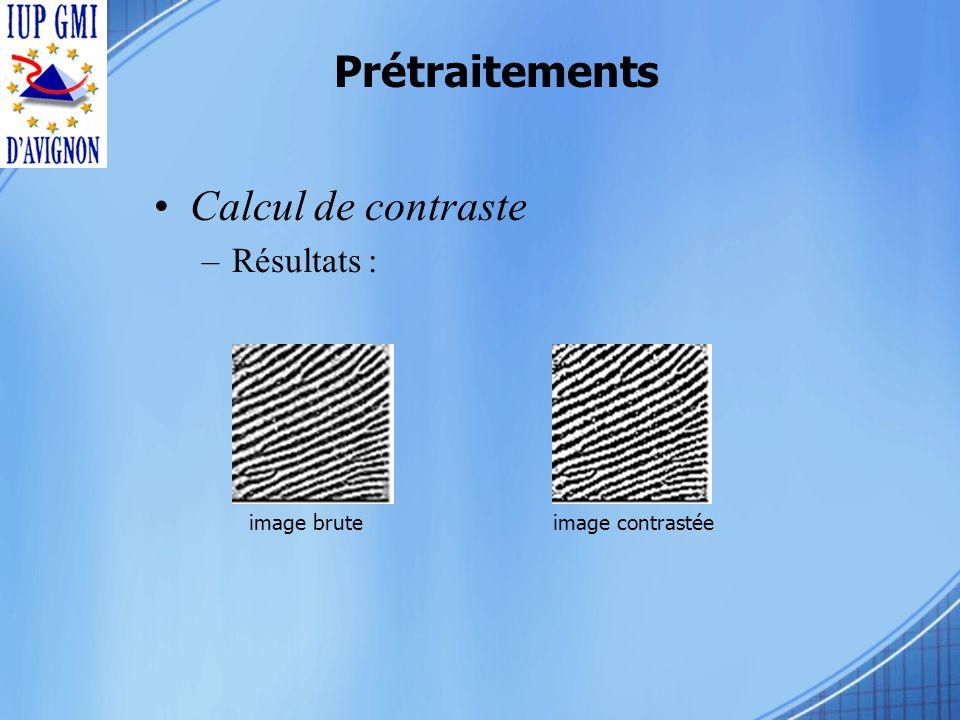 Prétraitements Calcul de contraste –Résultats : image bruteimage contrastée