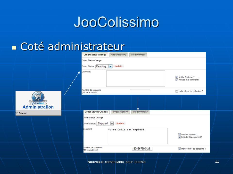 Nouveaux composants pour Joomla 11 JooColissimo Coté administrateur Coté administrateur