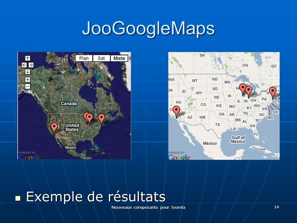 Nouveaux composants pour Joomla 14 JooGoogleMaps Exemple de résultats Exemple de résultats