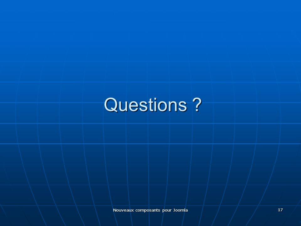 Nouveaux composants pour Joomla 17 Questions ?