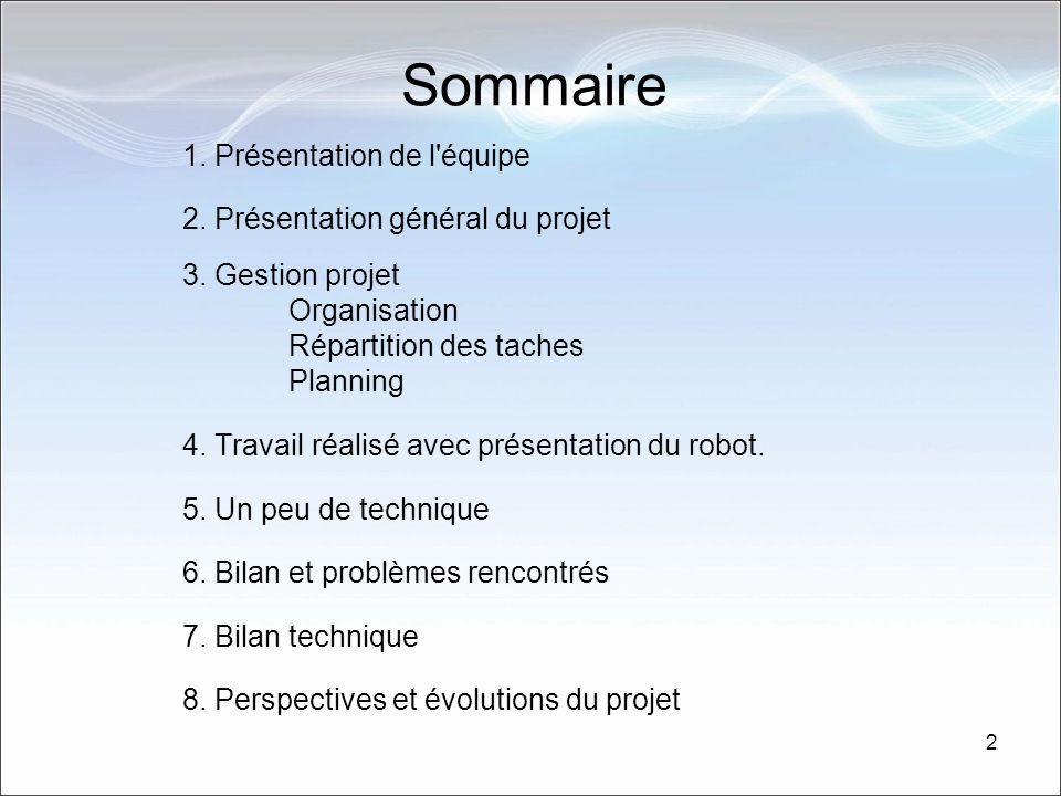 2 Sommaire 1.Présentation de l équipe 2. Présentation général du projet 3.