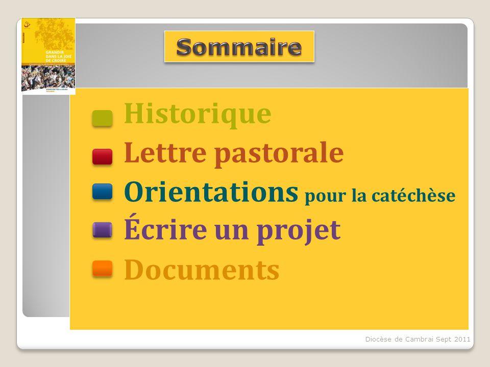 Historique Lettre pastorale Orientations pour la catéchèse Écrire un projet Documents Diocèse de Cambrai Sept 2011