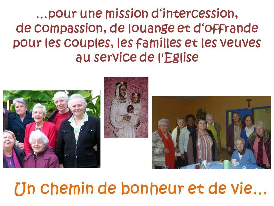 …pour une mission dintercession, de compassion, de louange et doffrande pour les couples, les familles et les veuves au service de l'Eglise Un chemin