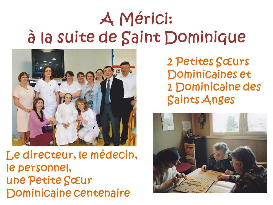 Le directeur, le médecin, le personnel, une Petite Sœur Dominicaine centenaire 2 Petites Sœurs Dominicaines et 1 Dominicaine des Saints Anges A Mérici