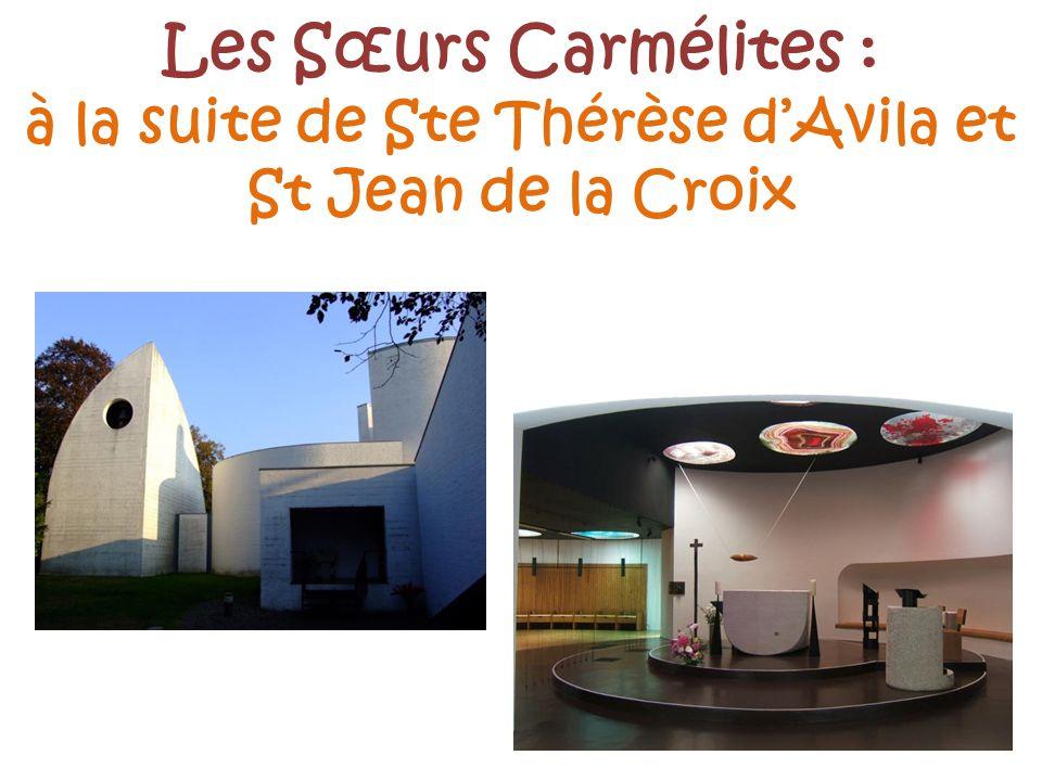 Les Sœurs Carmélites : à la suite de Ste Thérèse dAvila et St Jean de la Croix