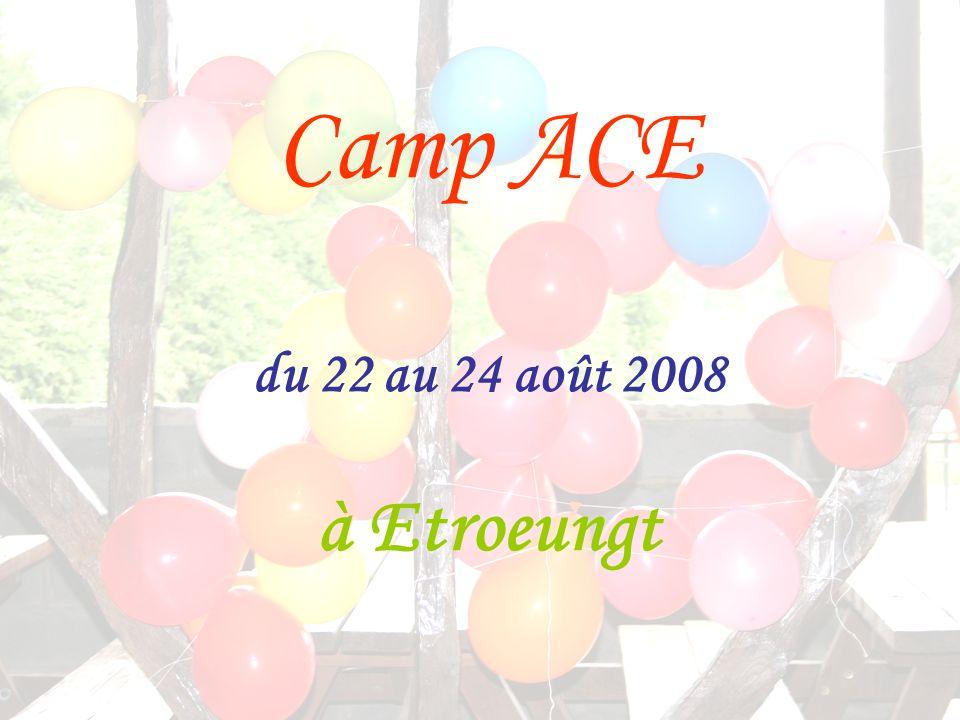 Camp ACE du 22 au 24 août 2008 à Etroeungt