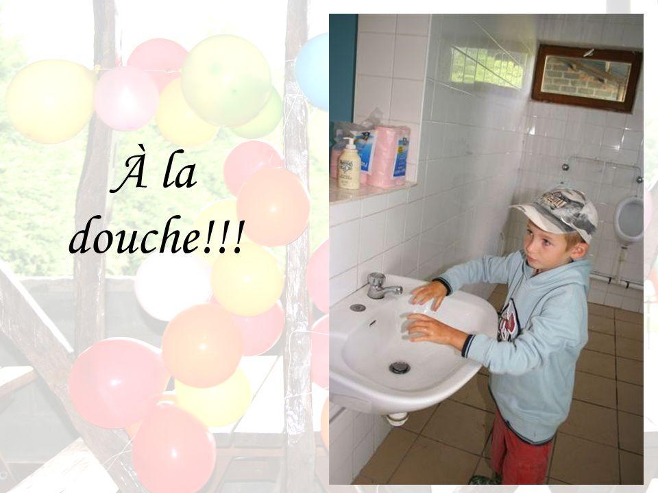 À la douche!!!