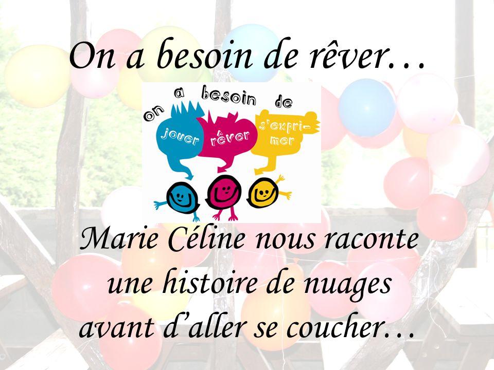 On a besoin de rêver… Marie Céline nous raconte une histoire de nuages avant daller se coucher…