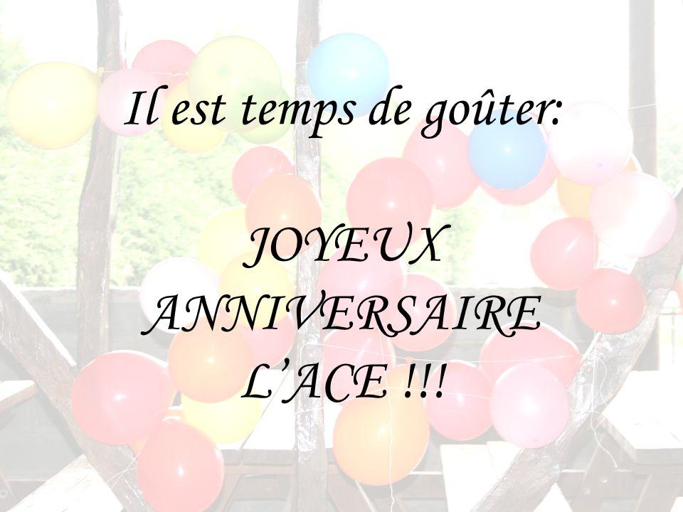 Il est temps de goûter: JOYEUX ANNIVERSAIRE LACE !!!