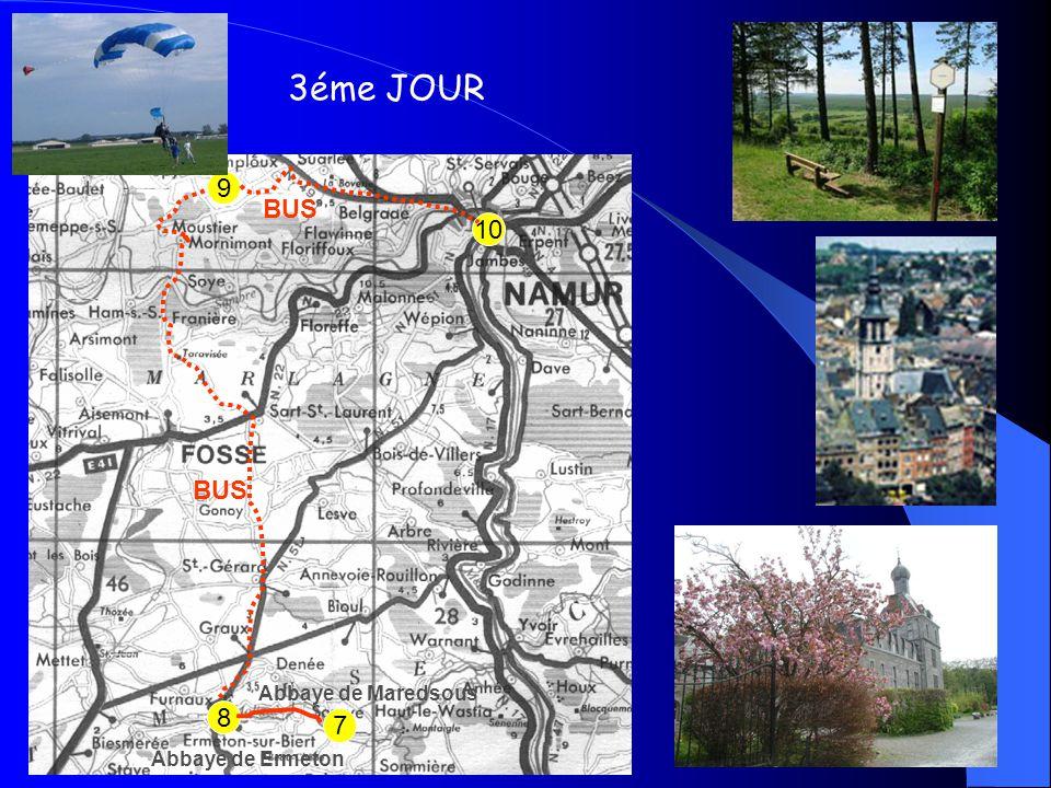 9 8 7 10 Abbaye de Ermeton Abbaye de Maredsous BUS 3éme JOUR BUS