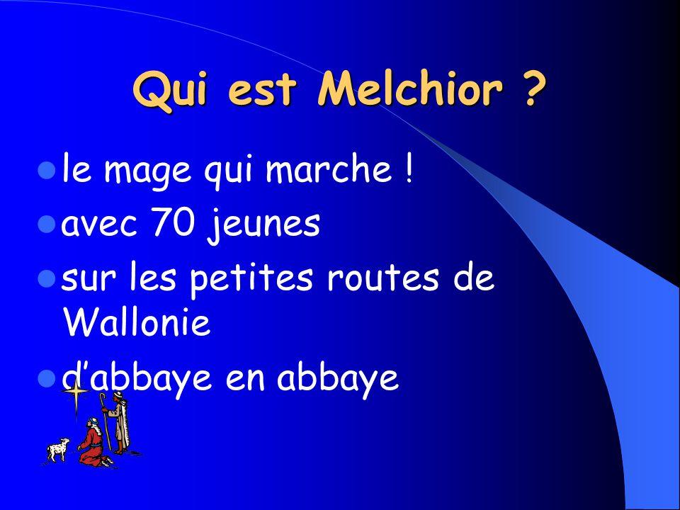 Qui est Melchior . le mage qui marche .