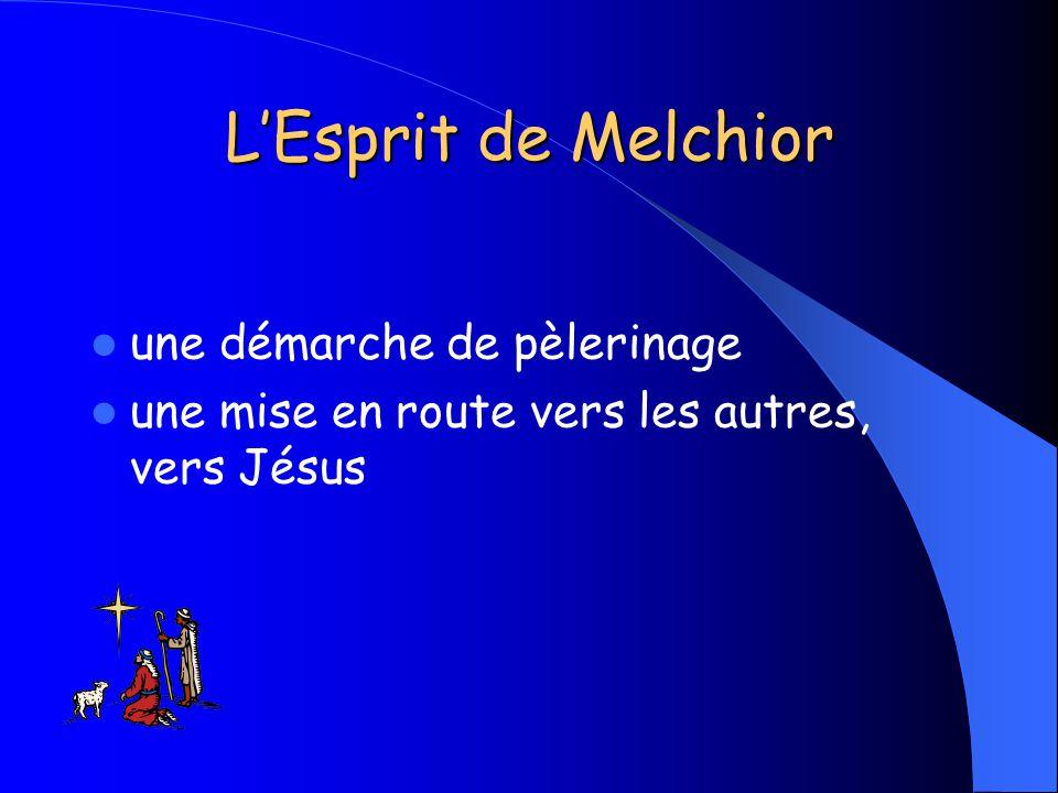 LEsprit de Melchior une démarche de pèlerinage une mise en route vers les autres, vers Jésus