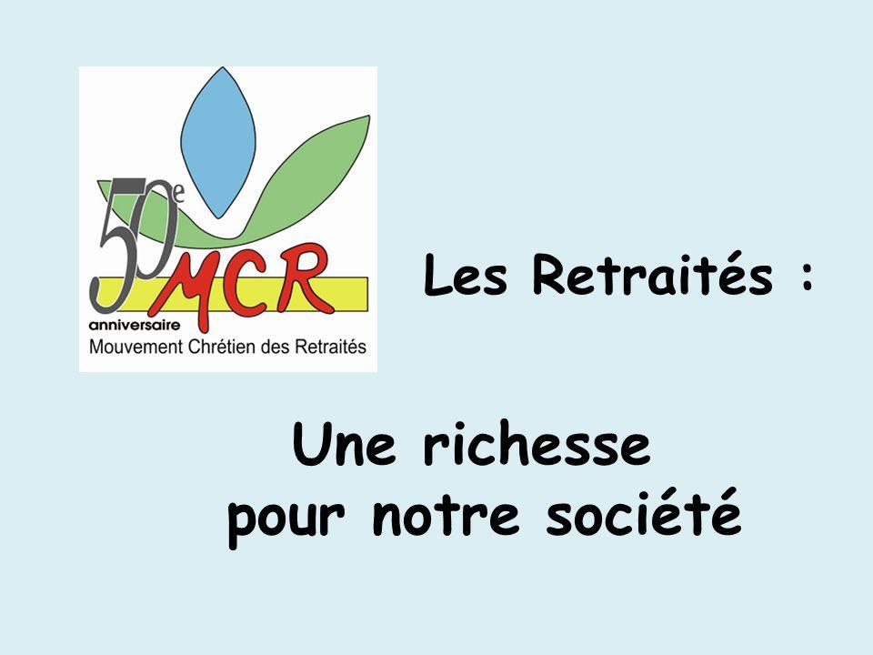 Les Retraités : Une richesse pour notre société