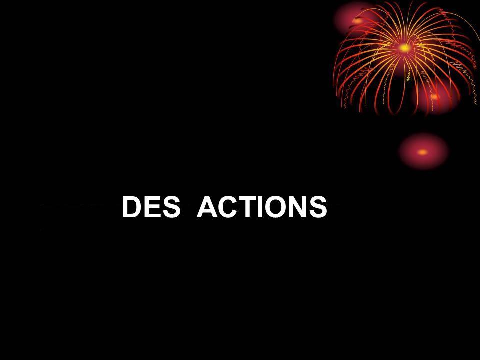 DES ACTIONS