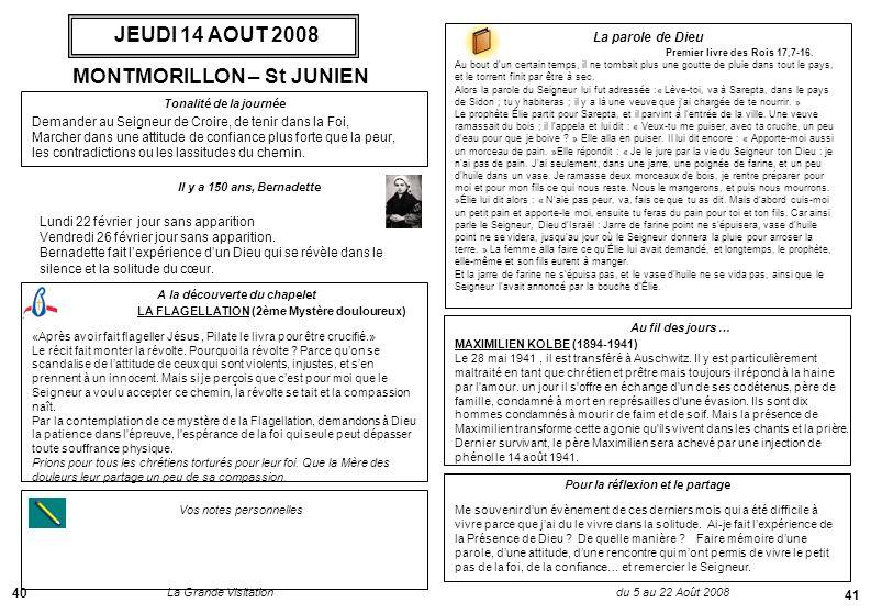 La Grande Visitation du 5 au 22 Août 2008 40 41 A la découverte du chapelet Vos notes personnelles Tonalité de la journée Il y a 150 ans, Bernadette.