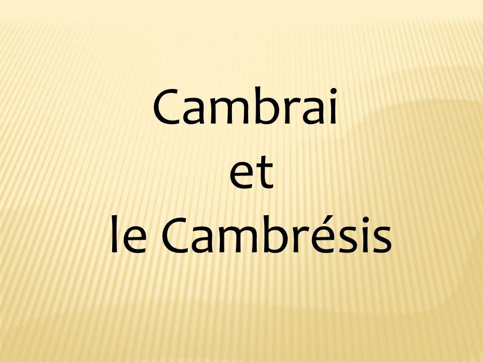 Cambrai et le Cambrésis