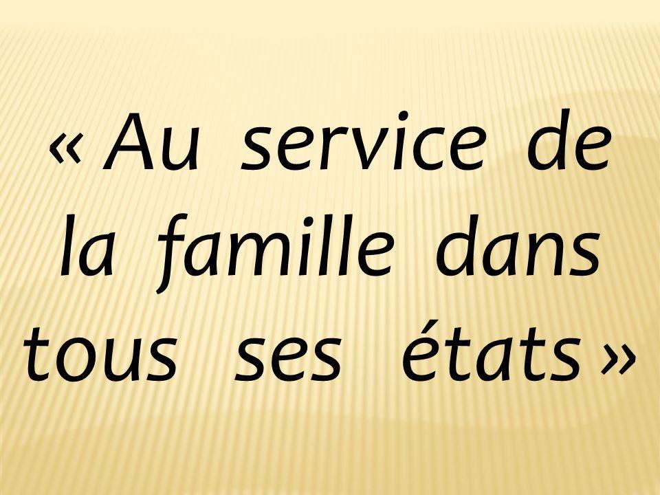« Au service de la famille dans tous ses états »