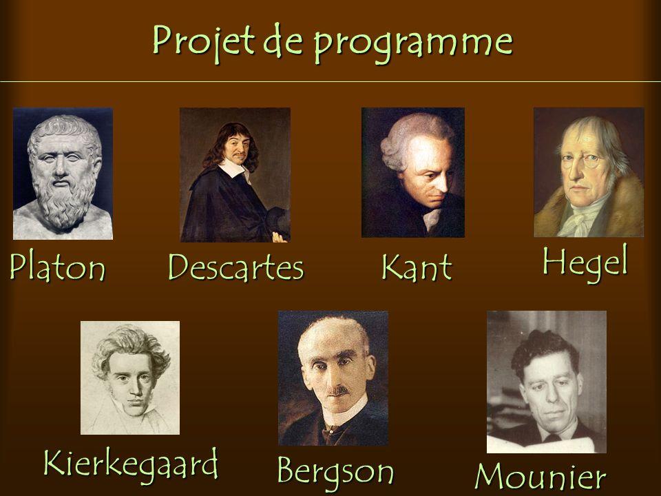 Projet de programme PlatonDescartesKant Hegel Kierkegaard Bergson Mounier