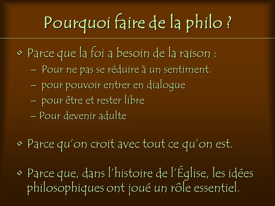 Pourquoi faire de la philo ? Parce que la foi a besoin de la raison :Parce que la foi a besoin de la raison : – Pour ne pas se réduire à un sentiment.