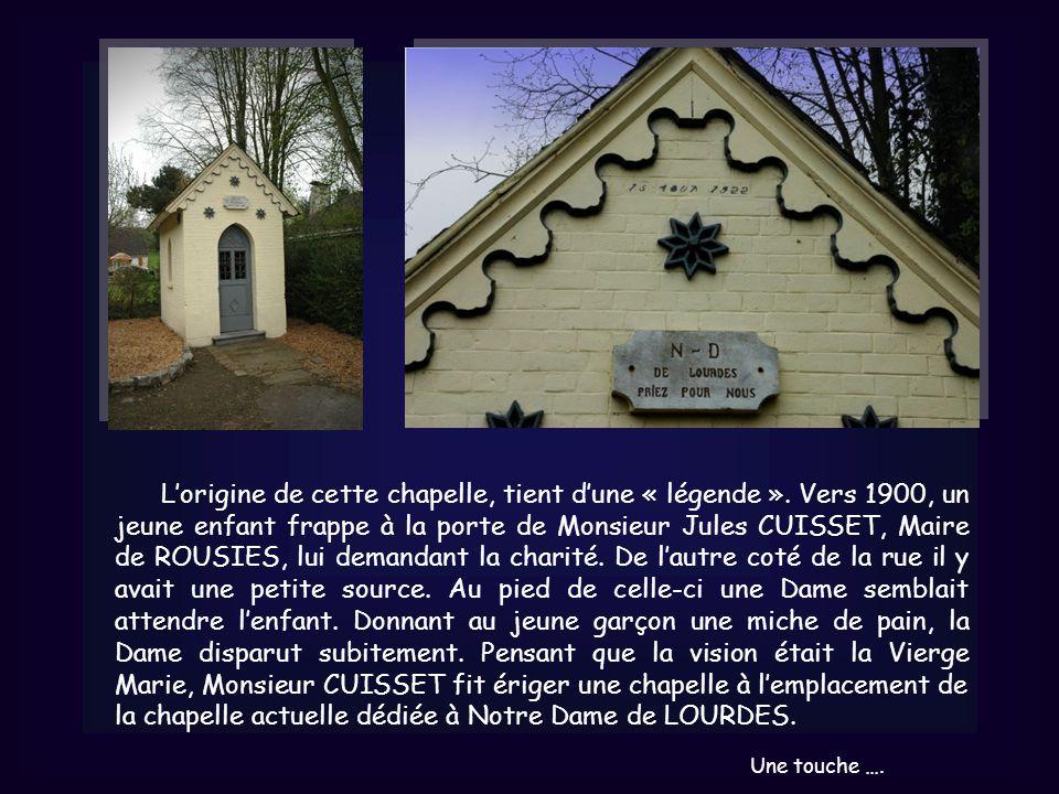 Lorigine de cette chapelle, tient dune « légende ».