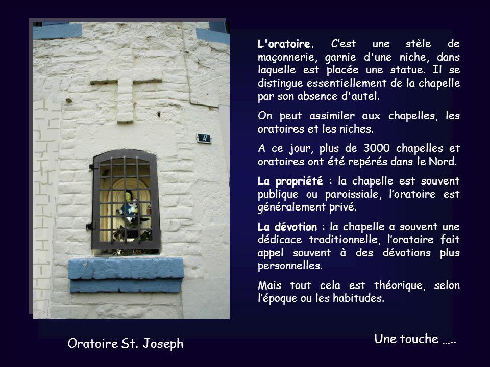 L oratoire. Cest une stèle de maçonnerie, garnie d une niche, dans laquelle est placée une statue.