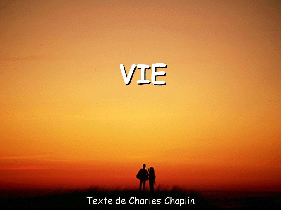 VIE Texte de Charles Chaplin