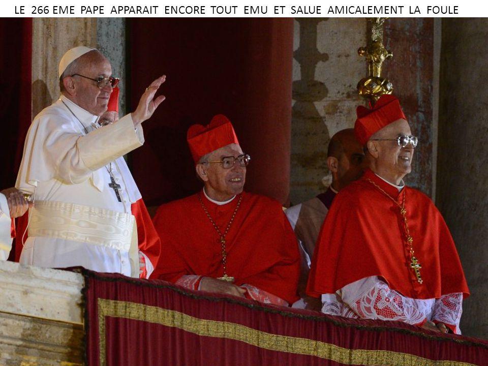 LE CARDINAL JORGE MARIO BERGOGLIO EST LE NOUVEAU PAPE DE LA RELIGION CATHOLIQUE ROMAINE IL A PRIS LE NOM DE … FRANCOIS EN HOMMAGE A SAINT-FRANCOIS D ASSISES RELIGIEUX ITALIEN PATRON DES DRAPRIERS ET DES MARCHANDS DE VETEMENTS