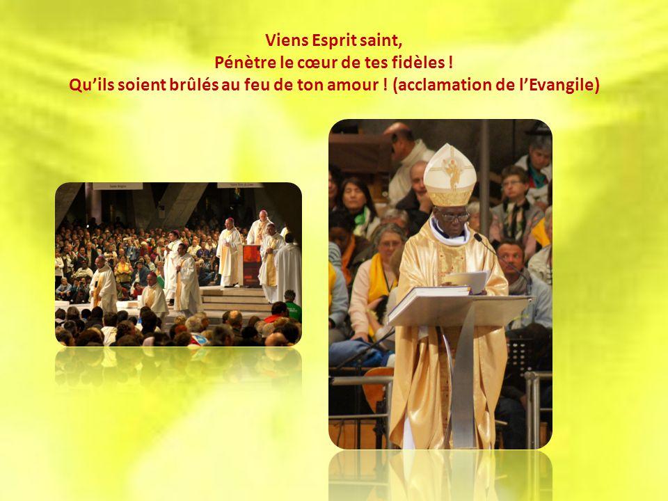 Viens Esprit saint, Pénètre le cœur de tes fidèles .