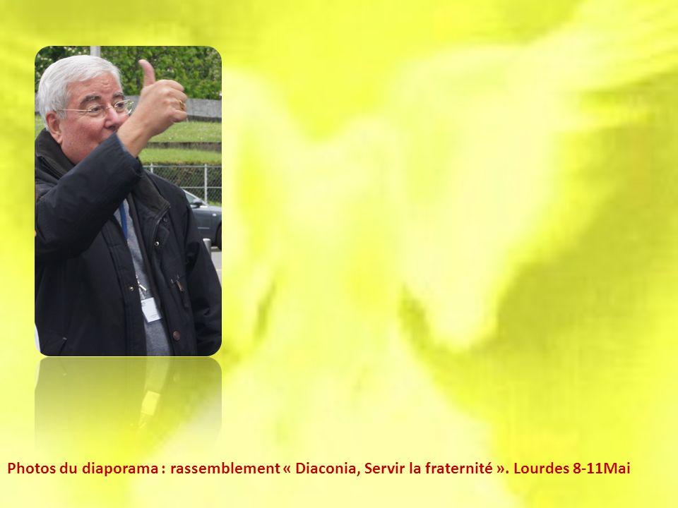 Photos du diaporama : rassemblement « Diaconia, Servir la fraternité ». Lourdes 8-11Mai