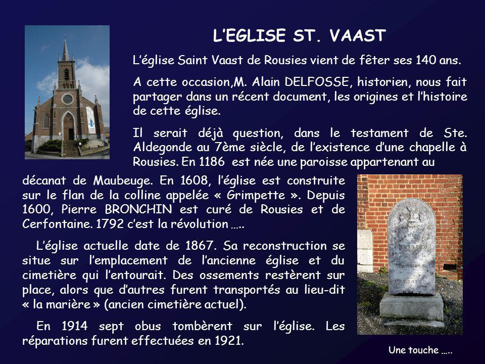 LEGLISE ST.VAAST Léglise Saint Vaast de Rousies vient de fêter ses 140 ans.