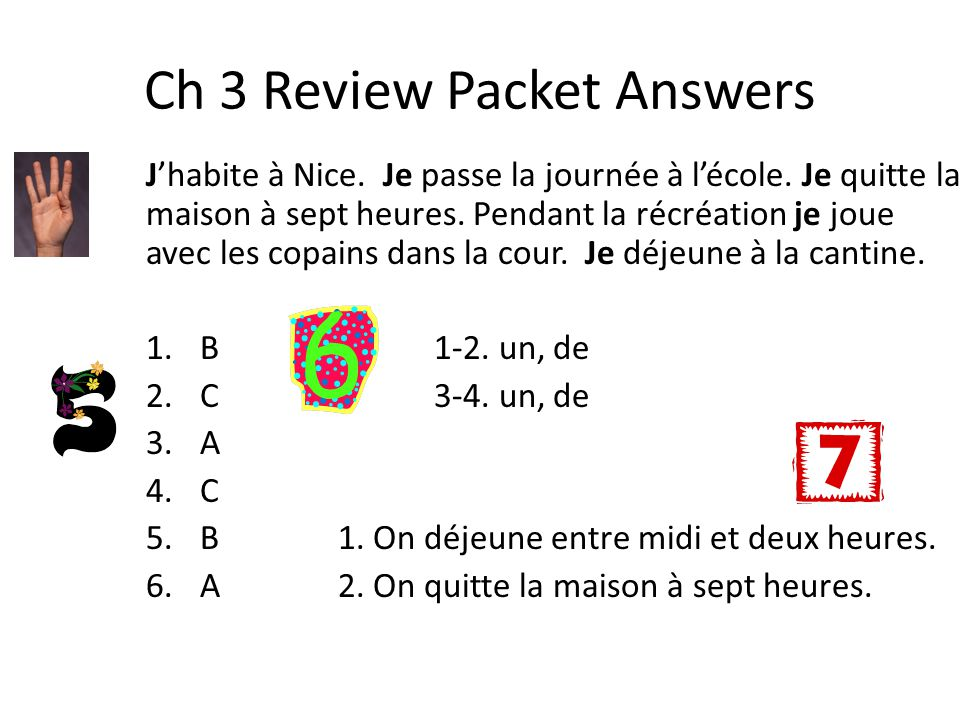 Ch 3 Review Packet Answers Jhabite à Nice. Je passe la journée à lécole.