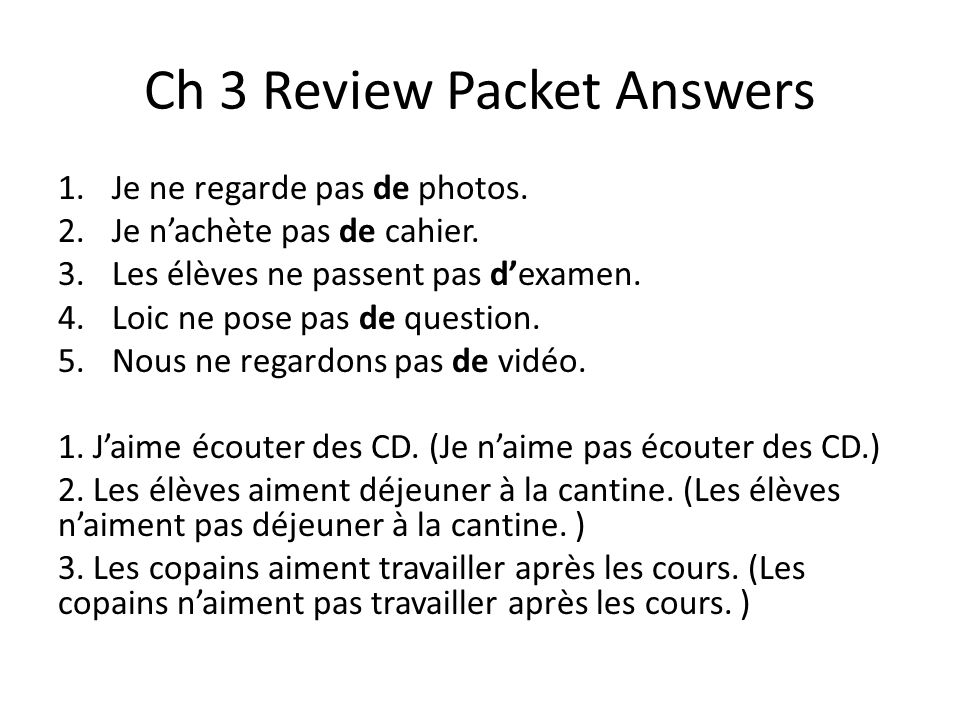 Ch 3 Review Packet Answers 1.Je ne regarde pas de photos.