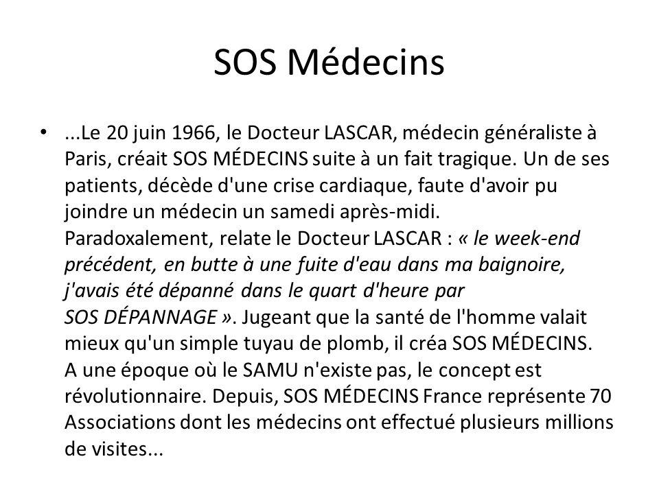 SOS Médecins...Le 20 juin 1966, le Docteur LASCAR, médecin généraliste à Paris, créait SOS MÉDECINS suite à un fait tragique.