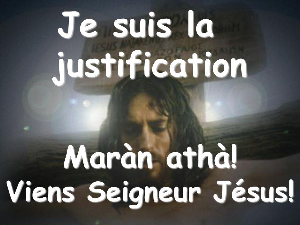 Quand personne ne te comprendra et que tu verras sévanouir toutes tes espérances dans lindifférence du monde, viens à moi: Je suis la justification Maràn athà.