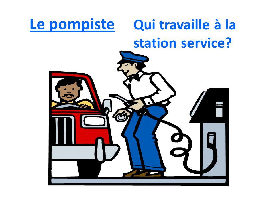 Le pompiste Qui travaille à la station service?