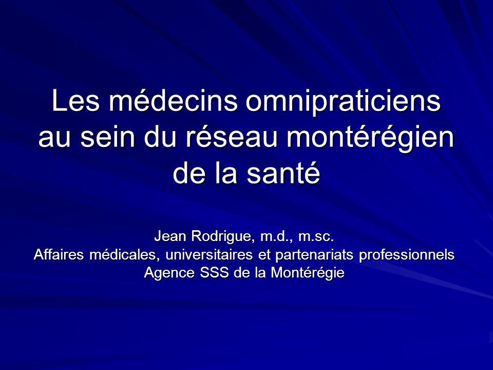 Les médecins omnipraticiens au sein du réseau montérégien de la santé Jean Rodrigue, m.d., m.sc.