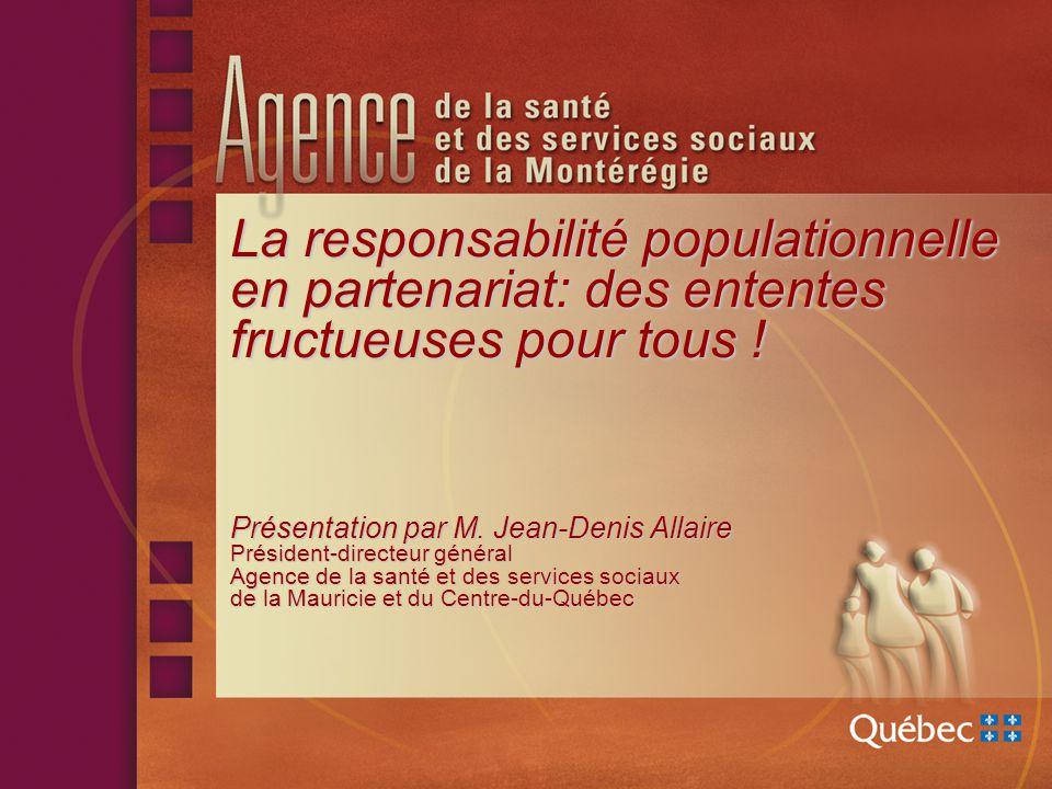 La responsabilité populationnelle en partenariat: des ententes fructueuses pour tous .