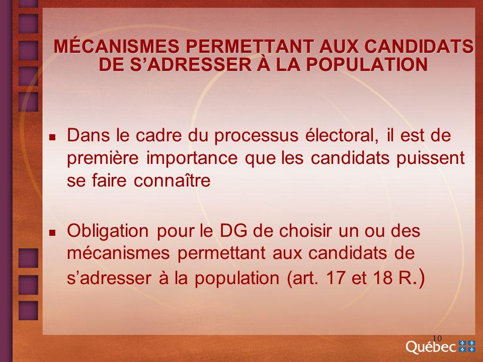 10 MÉCANISMES PERMETTANT AUX CANDIDATS DE SADRESSER À LA POPULATION n Dans le cadre du processus électoral, il est de première importance que les cand
