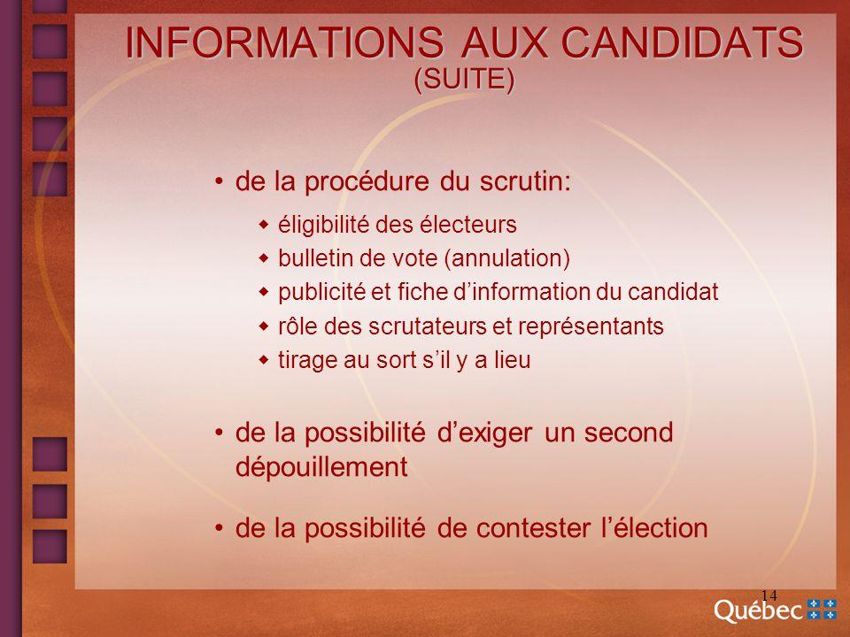 14 INFORMATIONS AUX CANDIDATS (SUITE) de la procédure du scrutin: éligibilité des électeurs bulletin de vote (annulation) publicité et fiche dinformat