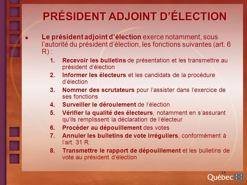 35 PRÉSIDENT ADJOINT DÉLECTION n Le président adjoint délection exerce notamment, sous lautorité du président délection, les fonctions suivantes (art.