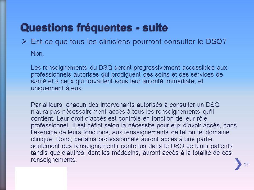 Est-ce que tous les cliniciens pourront consulter le DSQ.