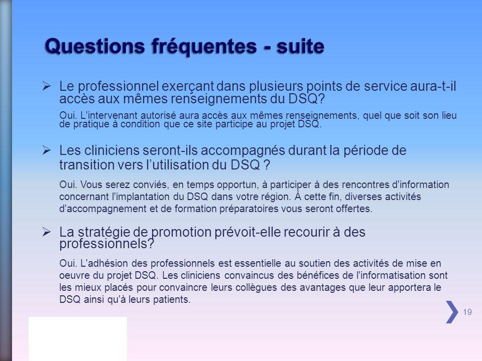 Le professionnel exerçant dans plusieurs points de service aura-t-il accès aux mêmes renseignements du DSQ.