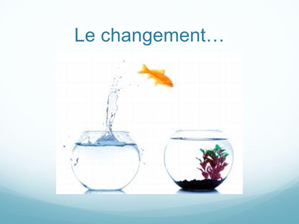 Le changement…