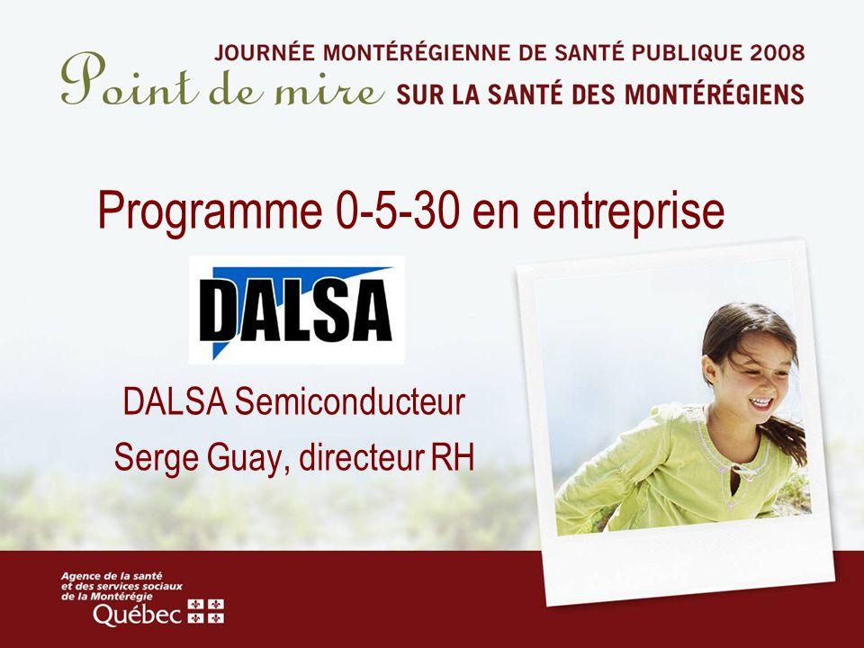 Programme 0-5-30 en entreprise DALSA Semiconducteur Serge Guay, directeur RH